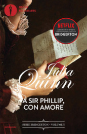 A A Sir Phillip, con amore. Serie Bridgerton. 5.