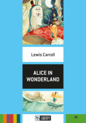 Alice in wonderland. Ediz. per la scuola. Con File audio per il download