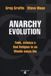 Anarchy evolution. Fede, scienza e «Bad Religion» in un mondo senza Dio