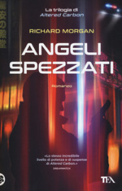 Angeli spezzati. Altered Carbon