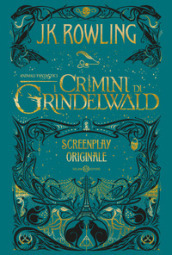 Animali fantastici. I crimini di Grindelwald. Screenplay originale