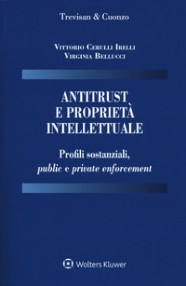 Antitrust e proprietà intellettuale. Profili sostanziali, public e private enforcement