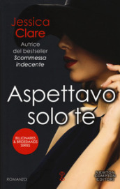 Aspettavo solo te. The billionaire and the virgin series