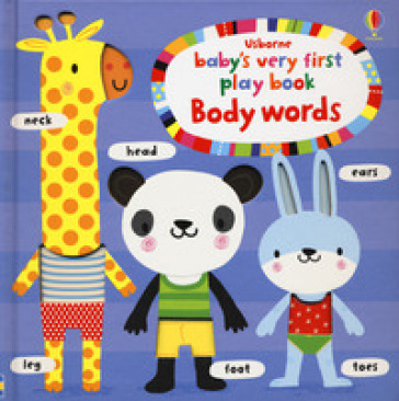 Baby's very first play book body words. Ediz. a colori