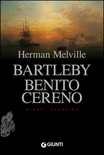 Bartleby. Benito Cereno