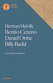Benito Cereno-Daniel Orme-Billy Budd