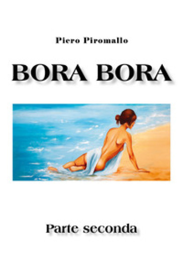 Bora Bora. Parte seconda