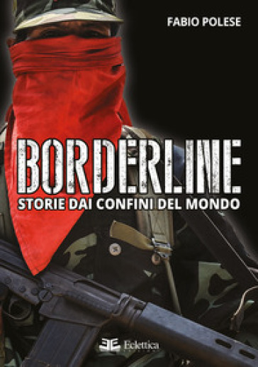 Borderline. Storie dai confini del mondo