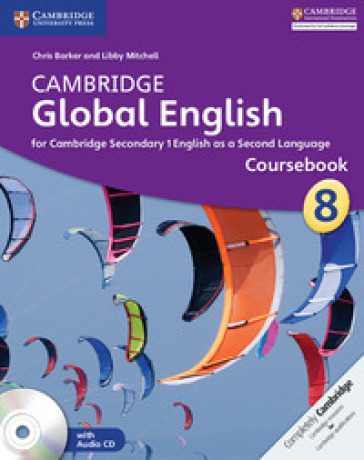 Cambridge Global English. Stages 7-9. Stage 8 Coursebook. Con CD-Audio