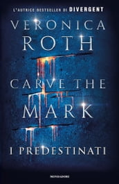 Carve the Mark - I Predestinati