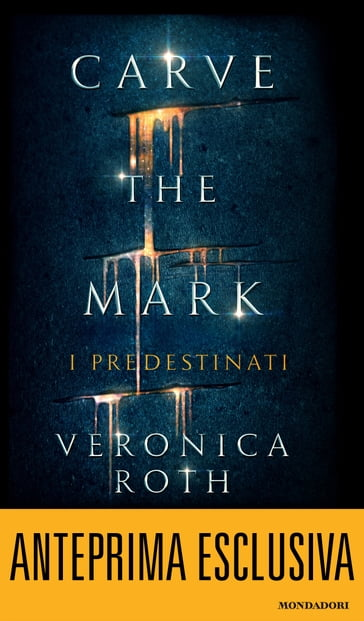 Carve the Mark - I Predestinati. Anteprima