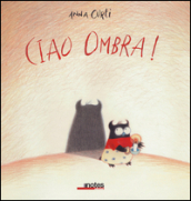 Ciao ombra!