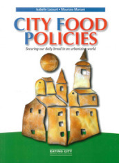 City food policies. Securing our daily bread in an urbanizing world
