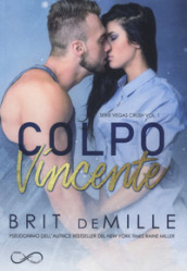 Colpo vincente. Vegas crush