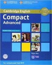 Compact. Advanced. Student s book without key. Per le Scuole superiori. Con CD-ROM. Con espansione online
