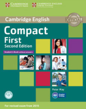 Compact first. Student s book. Without answers.Per le Scuole superiori. Con CD-ROM. Con espansione online