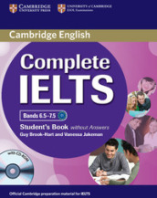 Complete IELTS. Bands 6.5-7.5. Level C1. Student s book. Without answers. Per le Scuole superiori. Con CD-ROM. Con espansione online