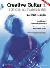 Creative guitar. Con CD-Audio. 1: Tecniche all avanguardia