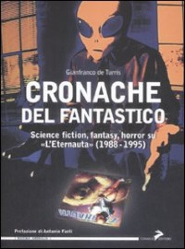 Cronache del fantastico. Science fiction, fantasy, horror su «L'Eternauta» (1988-1995)