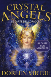 Crystal angels. Le carte dell oracolo. Con 44 Carte