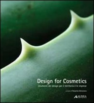 Design for cosmetics. Strumenti del design per il territorio e le imprese