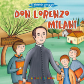 Don Lorenzo Milani. Ediz. illustrata