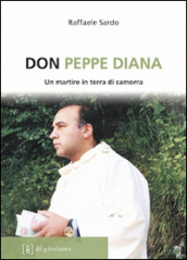 Don Peppe Diana. Un martire in terra di camorra