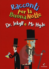 Dr. Jekyll e Mr. Hyde da Robert Louis Stevenson