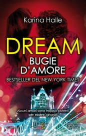 Dream. Bugie d amore