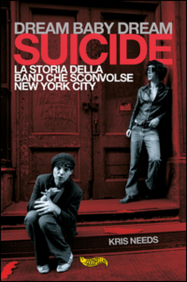 Dream baby dream. «Suicide». La storia della band che sconvolse New York City