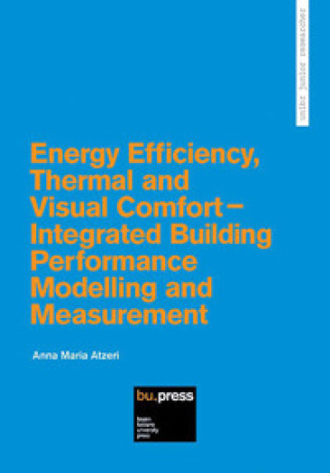 Energy efficiency, thermal and visual comfort. Integrated building performance modelling and measurement