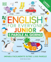 English for everyone junior. 5 parole al giorno. Con File audio per il download