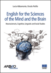 English for the sciences of the mind and the brain. Neuroscience/s, cognitive, linguistic and social studies