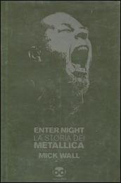 Enter night. La storia dei Metallica