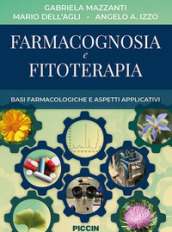 Farmacognosia e fitoterapia. Basi farmacologiche e aspetti applicativi