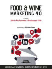 Food & wine. Marketing 4.0. Comunicare l impresa agroalimentare nel web