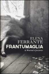 Frantumaglia. A writer s journey