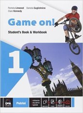 Game on! Student s book-Workbook. Per la Scuola media. Con e-book. Con espansione online. 1.