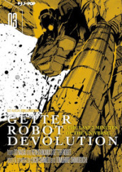 Getter robot devolution. The last 3 minutes of the universe. 3.