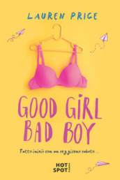 Good girl bad boy. Ediz. italiana