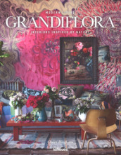 Grandiflora. Modern living. Interiors inspired by nature. Ediz. illustrata