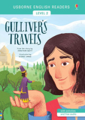Gulliver s travels from the story by Jonathan Swift. Level 2. Ediz. a colori