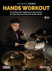 Hands workout. 40 Workout per migliorare la tua tecnica-40 snare workouts for better hands. Ediz. bilingue