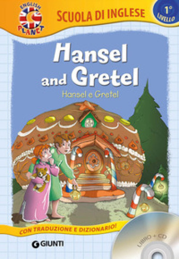 Hansel and Gretel-Hansel e Gretel. Con CD-Audio
