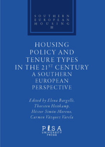 Housing policy and tenure types in the 21st century. A southern european perspective
