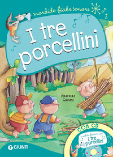 I tre porcellini. Con CD-Audio