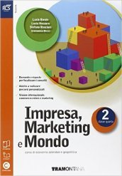 Impresa. Marketing e mondo. Con Extrakit-Openbook. Per le Scuole superiori. Con e-book. Con espansione online. 2.