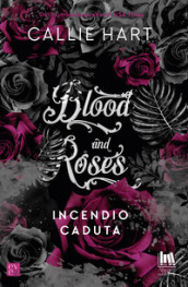Incendio-Caduta. Blood and roses