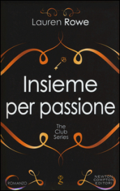 Insieme per passione. The Club series. Ediz. illustrata