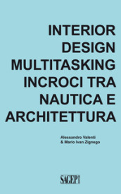Interior design multitasking. Incroci tra nautica e architettura